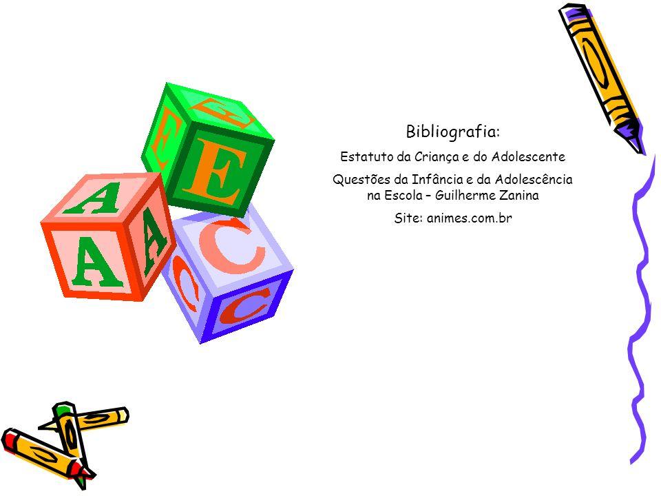 Bibliografia: Estatuto da Criança e do Adolescente