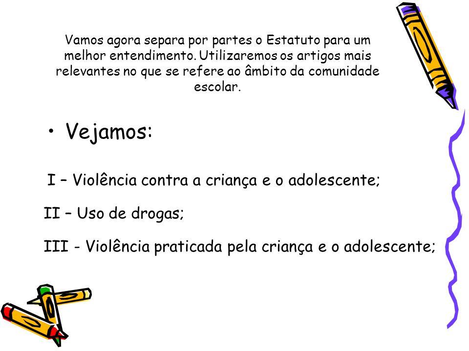Vejamos: I – Violência contra a criança e o adolescente;