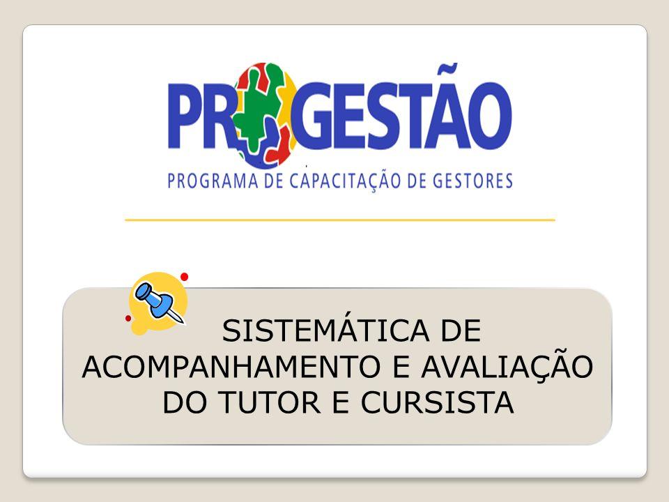 SISTEMÁTICA DE ACOMPANHAMENTO E AVALIAÇÃO DO TUTOR E CURSISTA