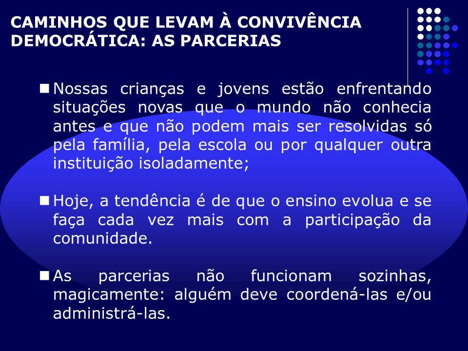CAMINHOS QUE LEVAM À CONVIVÊNCIA DEMOCRÁTICA: AS PARCERIAS