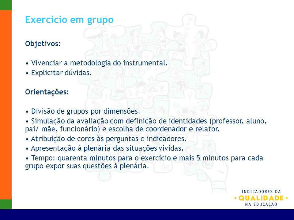 Exercício em grupo Objetivos: Vivenciar a metodologia do instrumental.