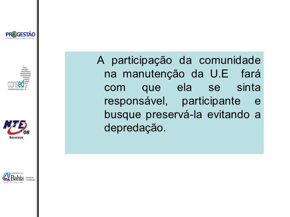 A participação da comunidade na manutenção da U