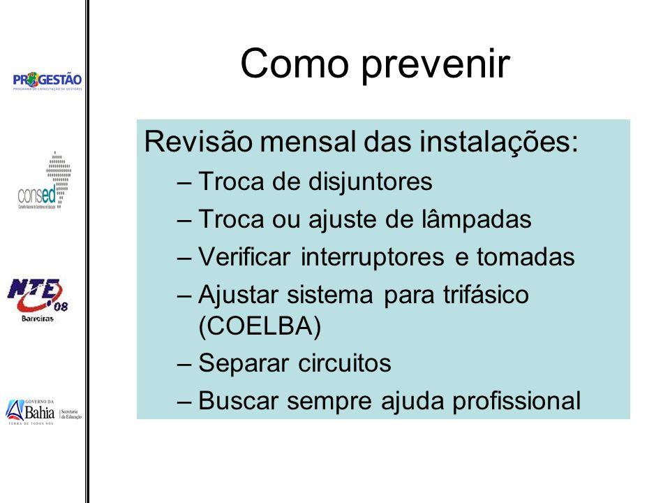 Como prevenir Revisão mensal das instalações: Troca de disjuntores
