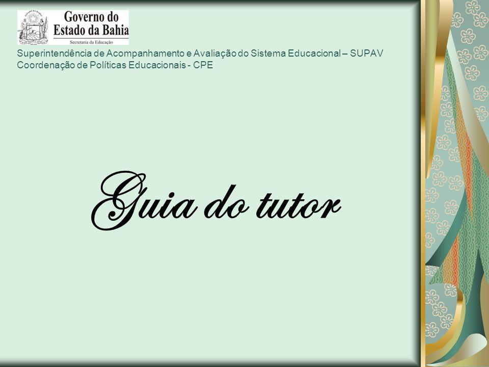 Superintendência de Acompanhamento e Avaliação do Sistema Educacional – SUPAV Coordenação de Políticas Educacionais - CPE