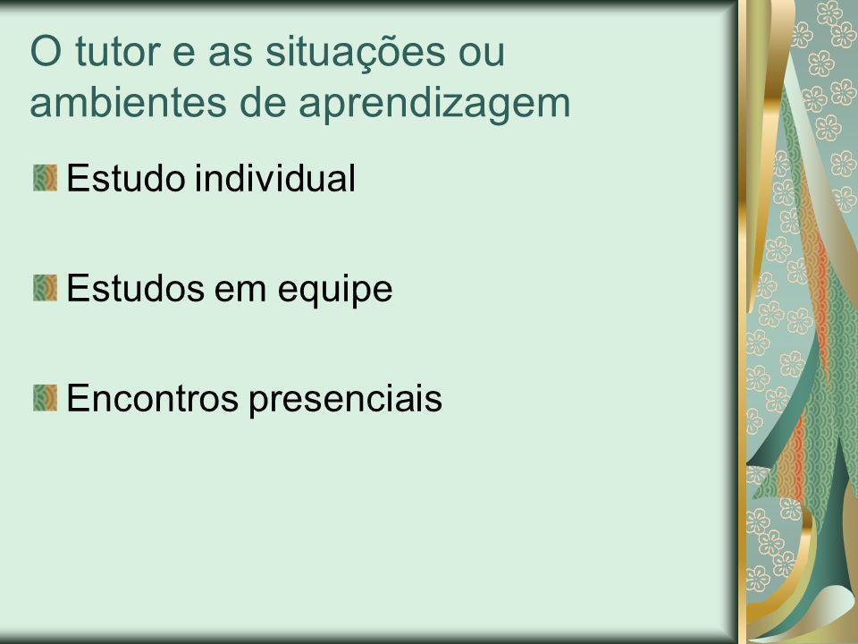O tutor e as situações ou ambientes de aprendizagem