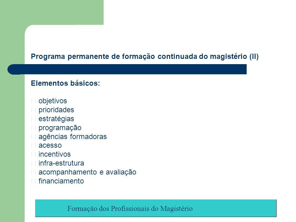Programa permanente de formação continuada do magistério (II)