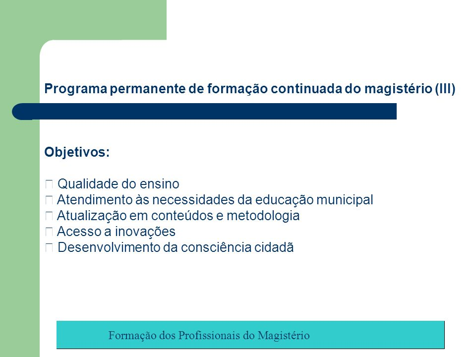 Programa permanente de formação continuada do magistério (III)