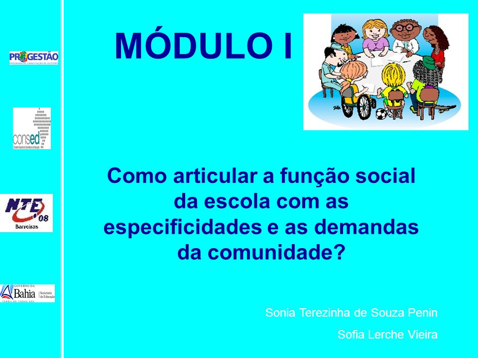 MÓDULO I Como articular a função social da escola com as especificidades e as demandas da comunidade