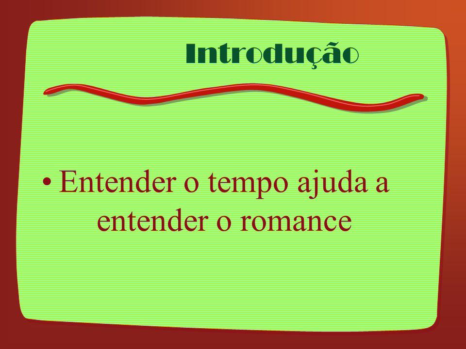 Entender o tempo ajuda a entender o romance