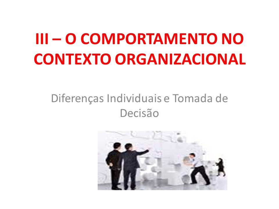 III – O COMPORTAMENTO NO CONTEXTO ORGANIZACIONAL