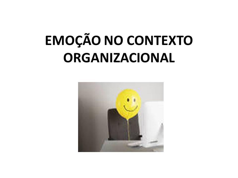 EMOÇÃO NO CONTEXTO ORGANIZACIONAL