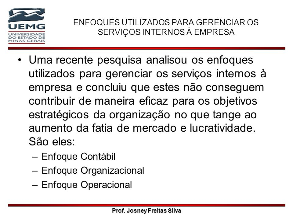 ENFOQUES UTILIZADOS PARA GERENCIAR OS SERVIÇOS INTERNOS À EMPRESA