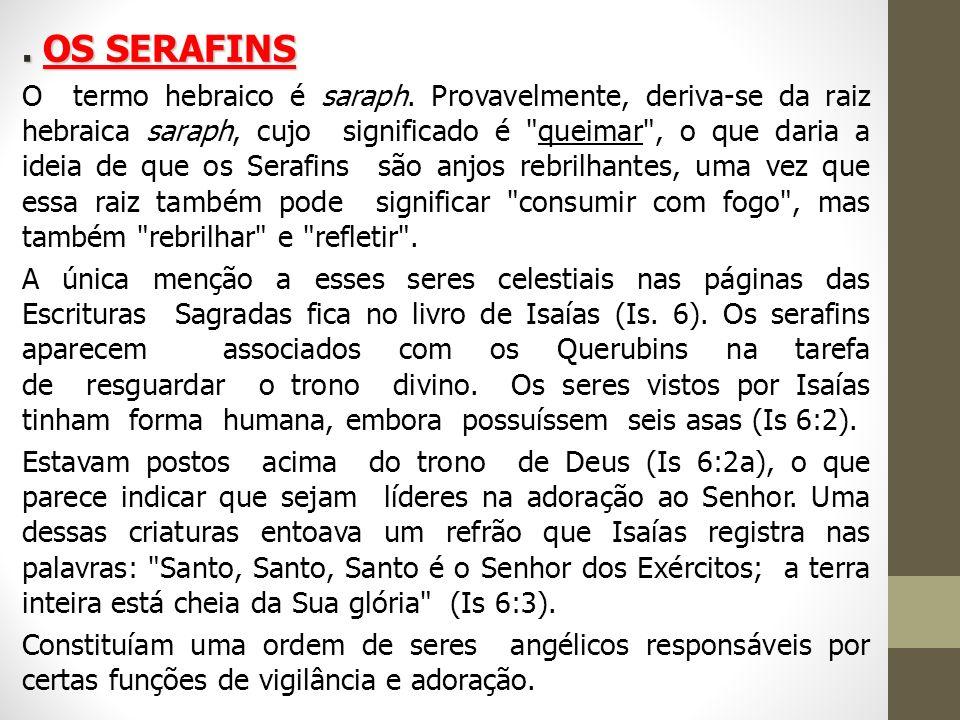 . OS SERAFINS