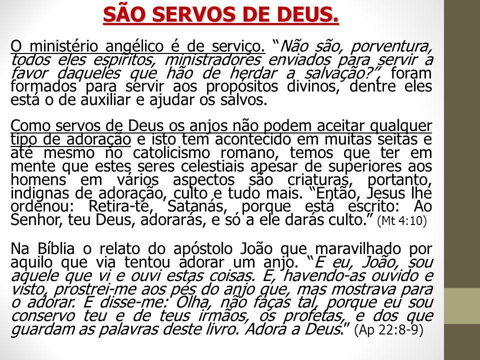 SÃO SERVOS DE DEUS.