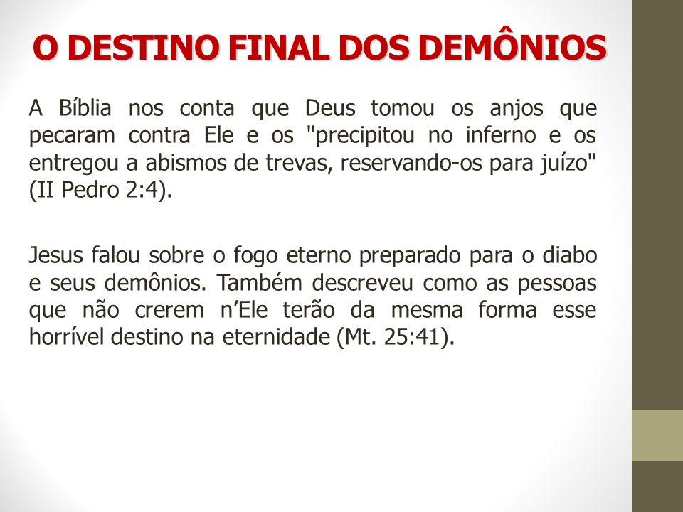 O DESTINO FINAL DOS DEMÔNIOS