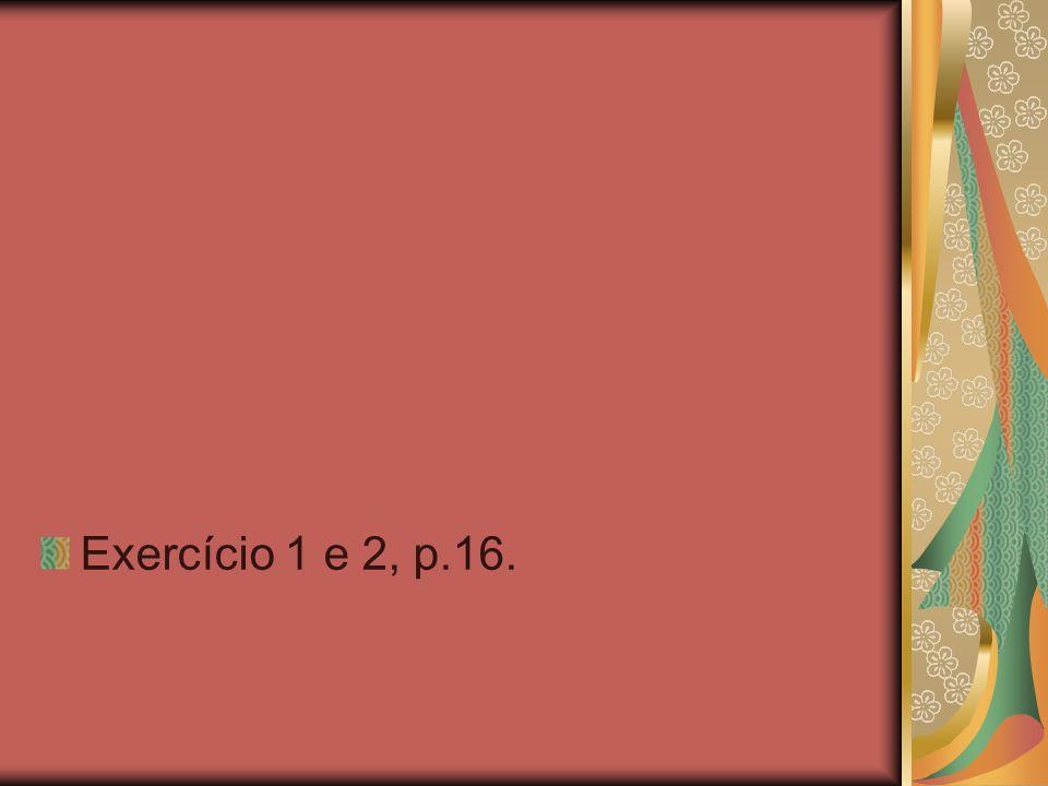Exercício 1 e 2, p.16.