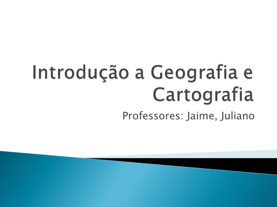 Introdução a Geografia e Cartografia