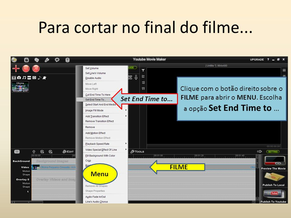 Para cortar no final do filme...