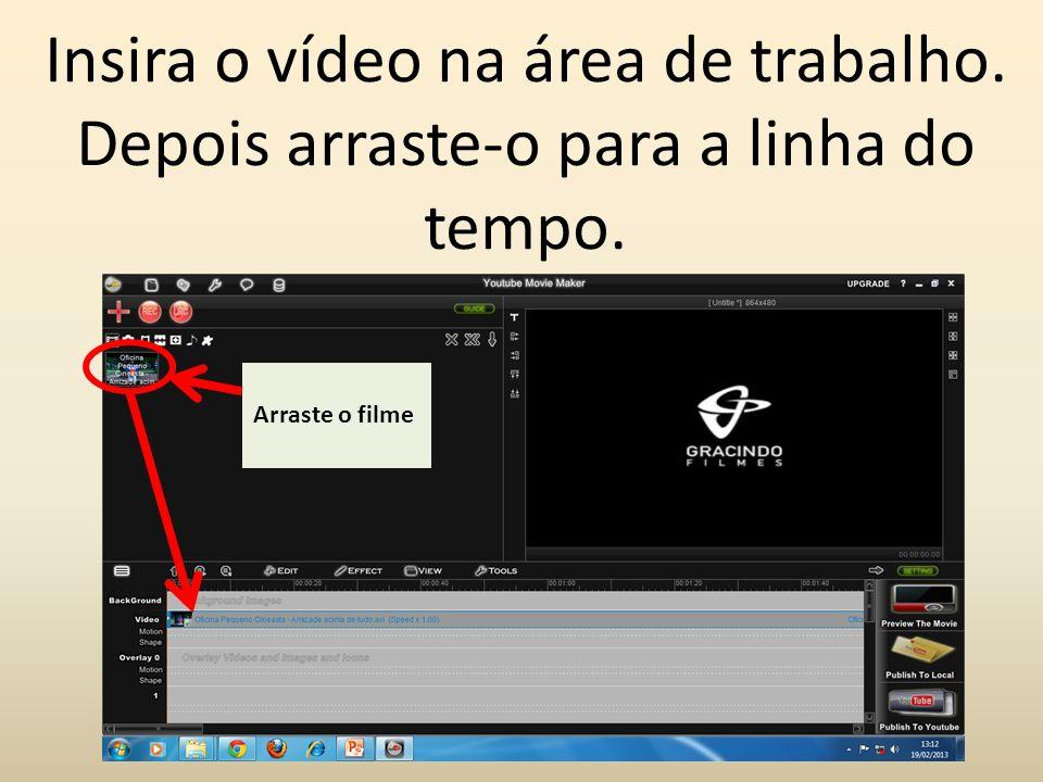 Insira o vídeo na área de trabalho