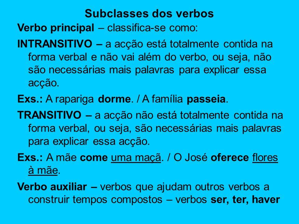 Subclasses dos verbos Verbo principal – classifica-se como: