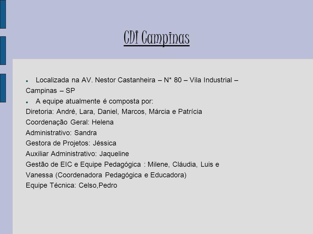CDI Campinas Localizada na AV. Nestor Castanheira – N* 80 – Vila Industrial – Campinas – SP. A equipe atualmente é composta por: