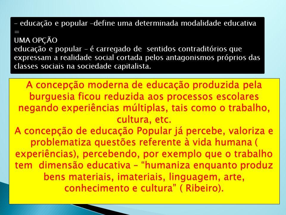 – educação e popular –define uma determinada modalidade educativa =