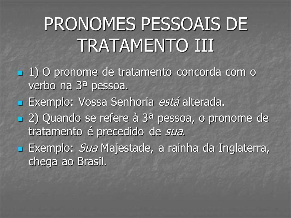 PRONOMES PESSOAIS DE TRATAMENTO III