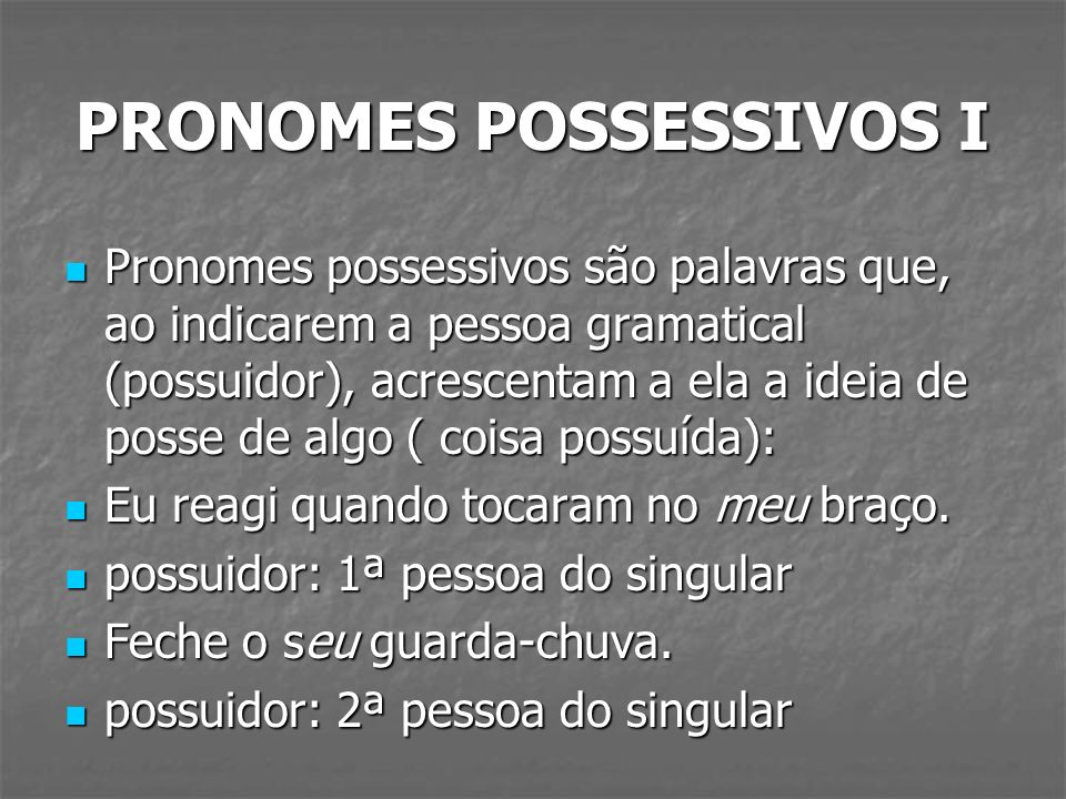 PRONOMES POSSESSIVOS I