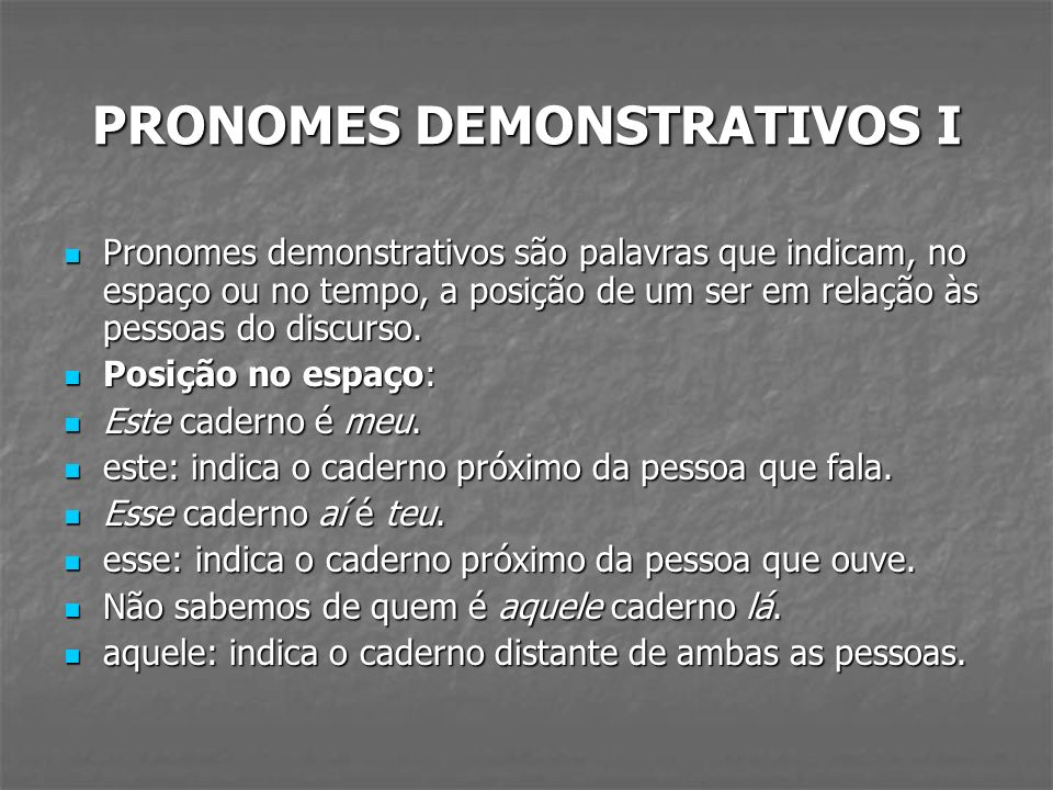 PRONOMES DEMONSTRATIVOS I