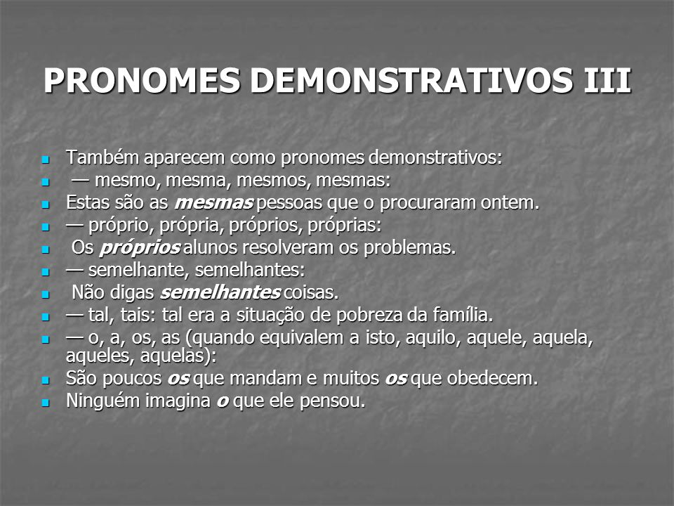 PRONOMES DEMONSTRATIVOS III