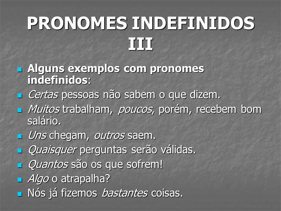 PRONOMES INDEFINIDOS III