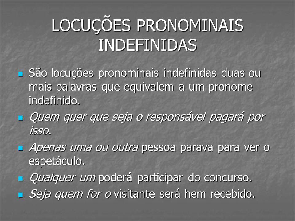 LOCUÇÕES PRONOMINAIS INDEFINIDAS