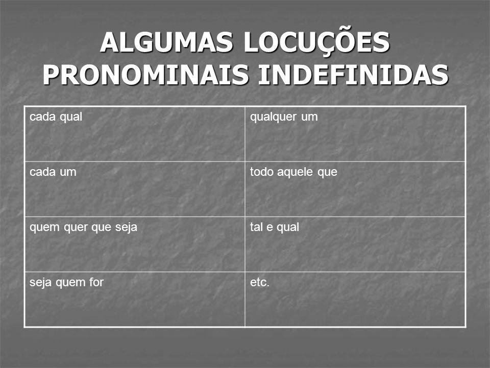 ALGUMAS LOCUÇÕES PRONOMINAIS INDEFINIDAS