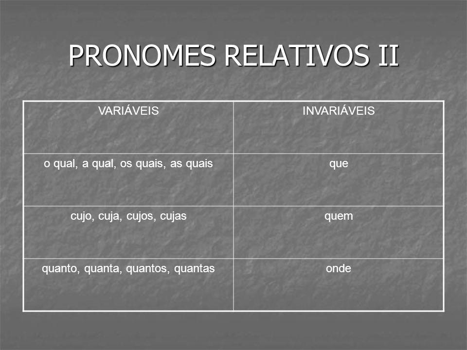 PRONOMES RELATIVOS II VARIÁVEIS INVARIÁVEIS