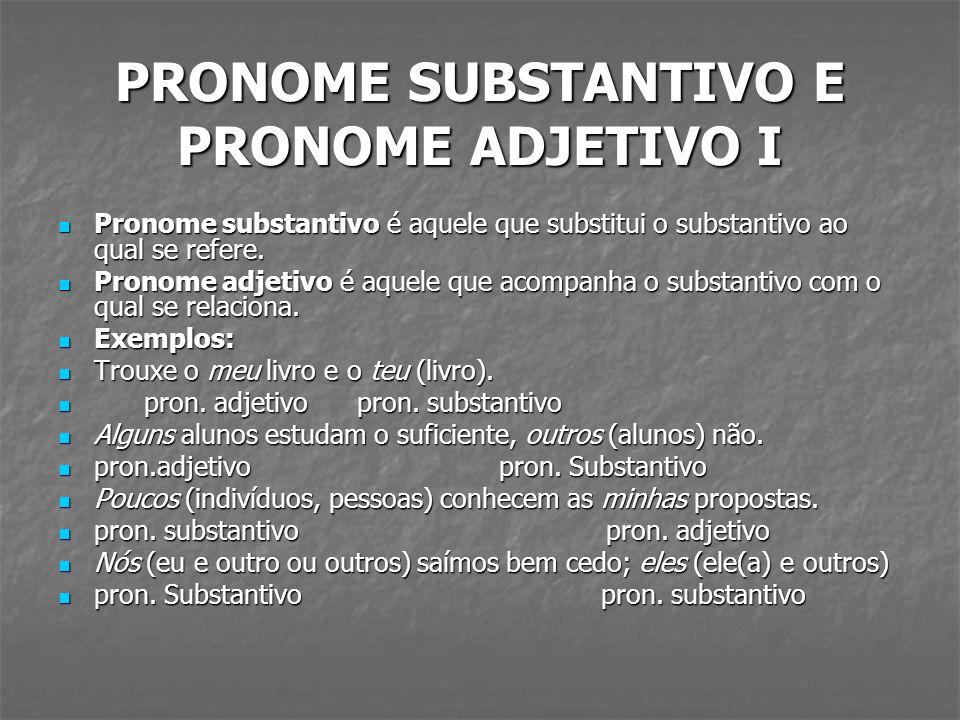 PRONOME SUBSTANTIVO E PRONOME ADJETIVO I