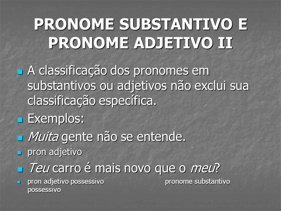 PRONOME SUBSTANTIVO E PRONOME ADJETIVO II