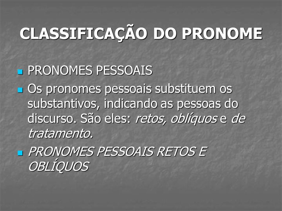 CLASSIFICAÇÃO DO PRONOME