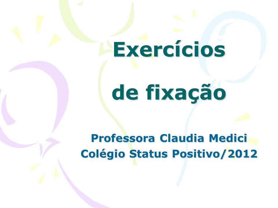 Professora Claudia Medici Colégio Status Positivo/2012