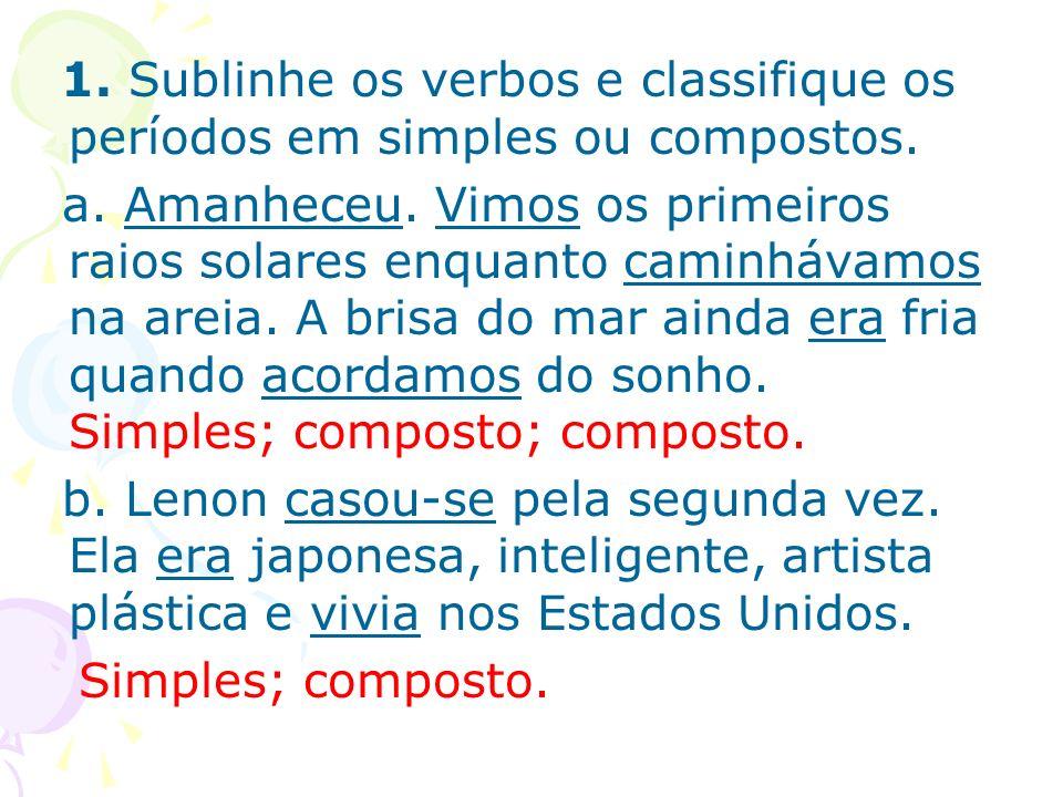 1. Sublinhe os verbos e classifique os períodos em simples ou compostos.