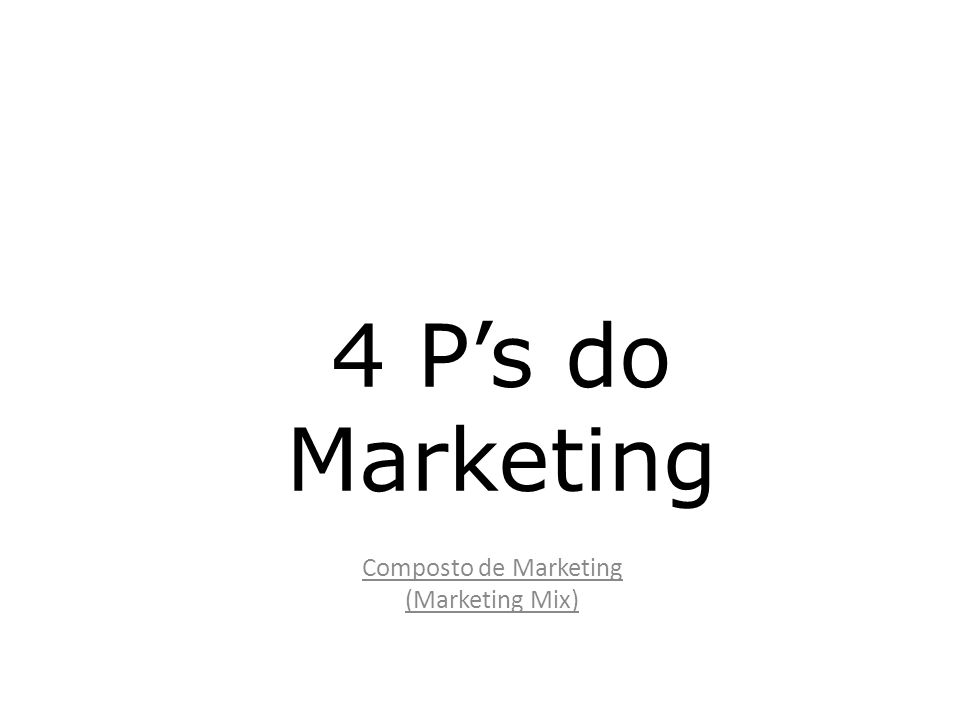 Composto de Marketing (Marketing Mix)