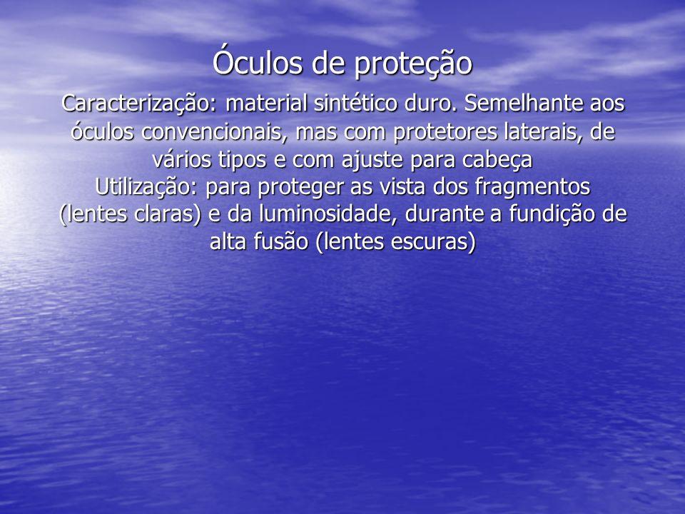 Óculos de proteção Caracterização: material sintético duro