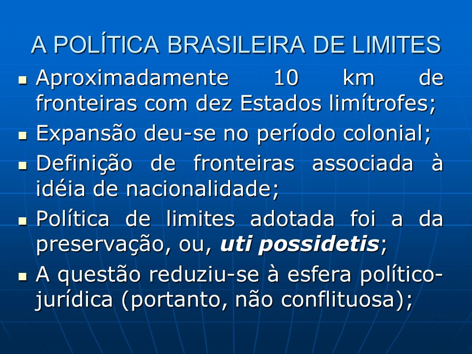 A POLÍTICA BRASILEIRA DE LIMITES