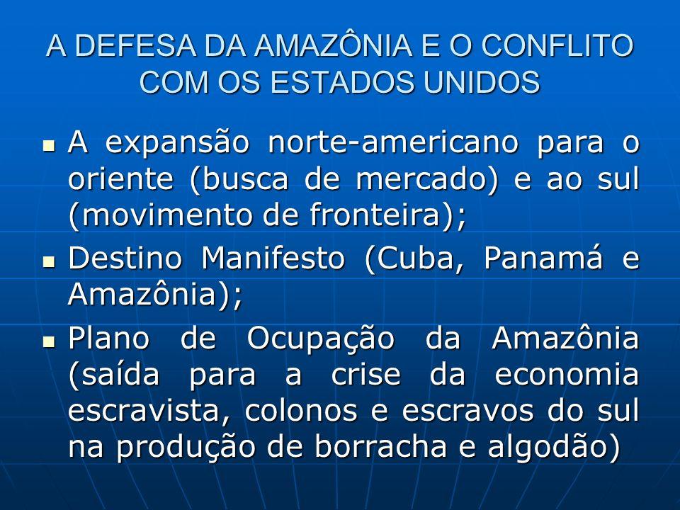 A DEFESA DA AMAZÔNIA E O CONFLITO COM OS ESTADOS UNIDOS