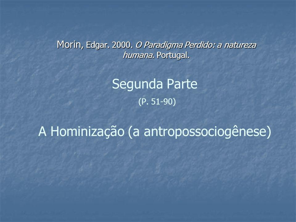 Segunda Parte (P. 51-90) A Hominização (a antropossociogênese)