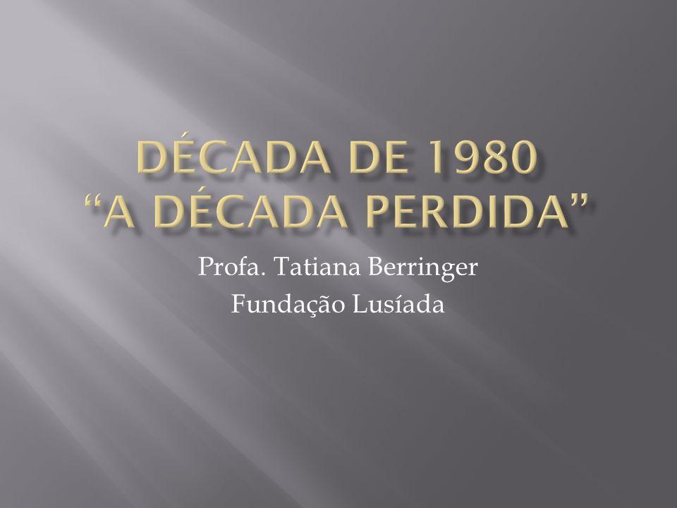 Década de 1980 A década perdida