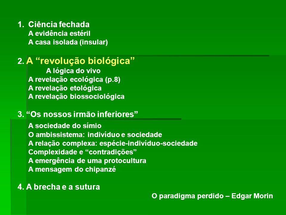 A sociedade do símio Ciência fechada 2. A revolução biológica