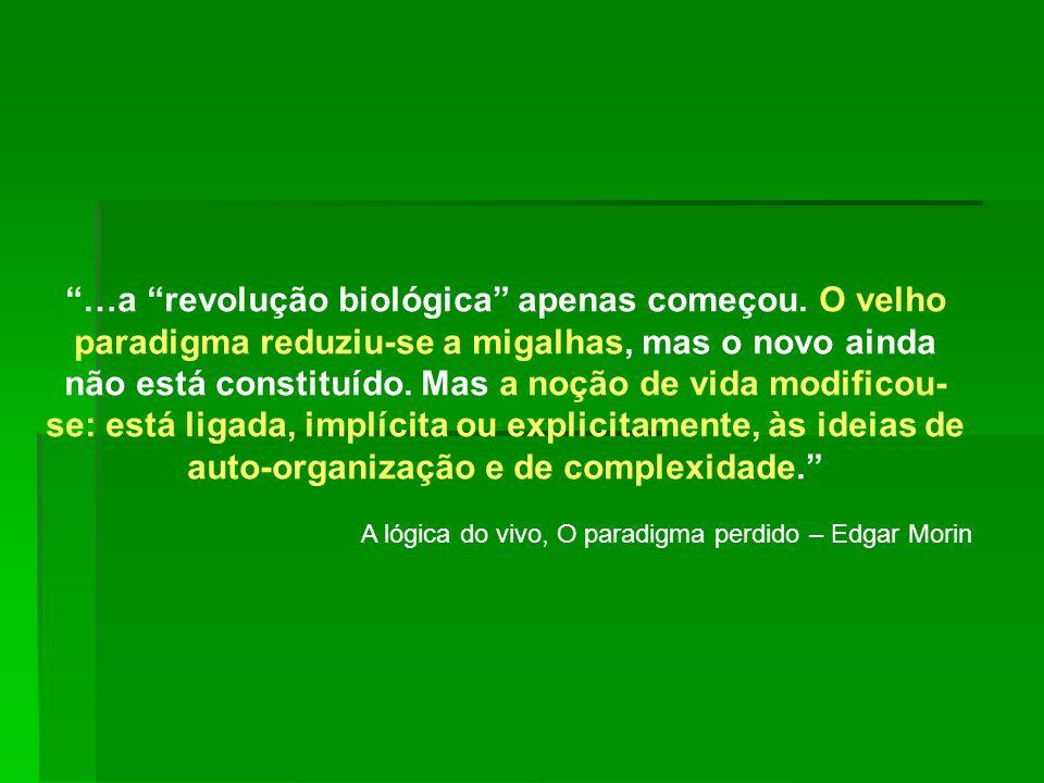 …a revolução biológica apenas começou