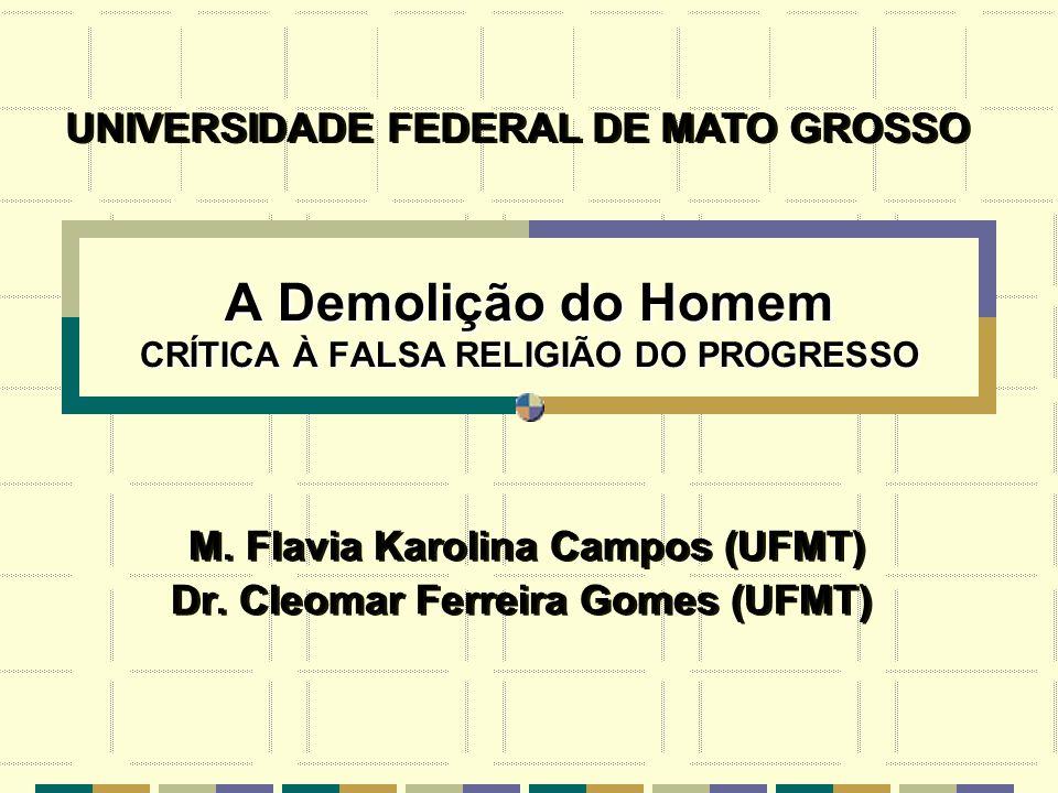 A Demolição do Homem CRÍTICA À FALSA RELIGIÃO DO PROGRESSO