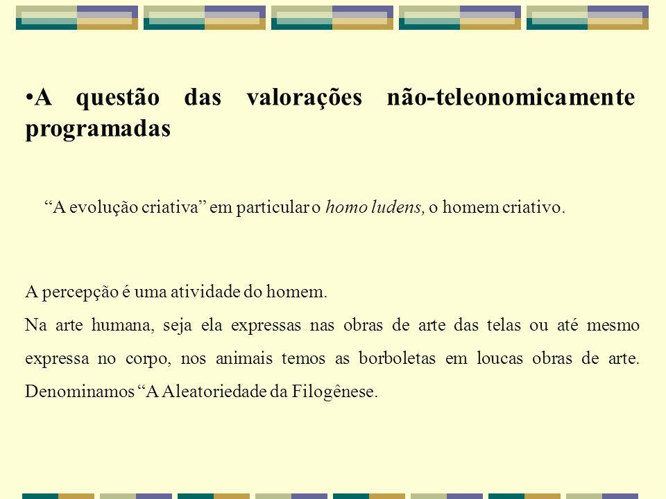 A questão das valorações não-teleonomicamente programadas