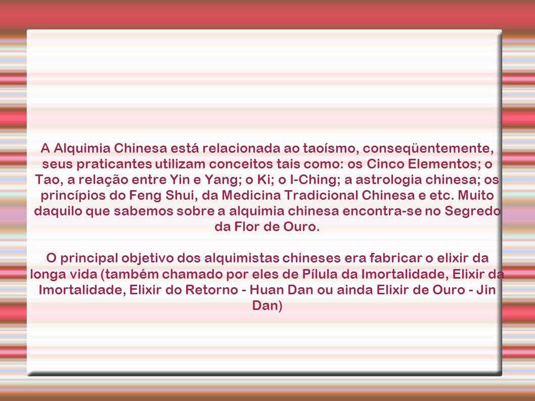 A Alquimia Chinesa está relacionada ao taoísmo, conseqüentemente, seus praticantes utilizam conceitos tais como: os Cinco Elementos; o Tao, a relação entre Yin e Yang; o Ki; o I-Ching; a astrologia chinesa; os princípios do Feng Shui, da Medicina Tradicional Chinesa e etc. Muito daquilo que sabemos sobre a alquimia chinesa encontra-se no Segredo da Flor de Ouro.